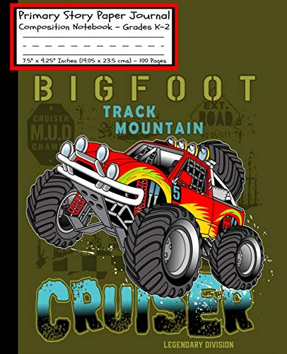 """Monster Truck BIGFOOT CRUISER Primary Story Paper Journal: Cool Boys RC Monster Truck Book Monster Jam/Dotted Midline & Picture Space/Grades K-2/Draw ... Cover/7.5\""""x9.25\""""(19x23.5 cm)100 Page"""