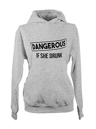 Dangerous If She Drunk Amusant Party Femme Capuche Sweatshirt Gris