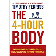 The 4-Hour Body: The Secrets and Science of Rapid Body Transformation