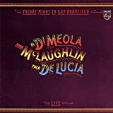 Friday Night in San Francisco - Al Di Meola, John McLaughlin, Paco De Lucia