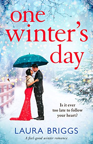 One Winter's Day: A feel good winter romance by [Briggs, Laura]