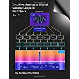 Intuitive Analog to Digital Control Loops in Switchers: Part 2