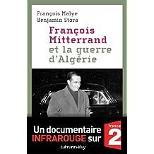 François Mitterrand et la guerre d'Algérie (Documents, Actualités, Société)