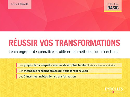 Russir vos transformations: Russir la transformation individuelle et collective