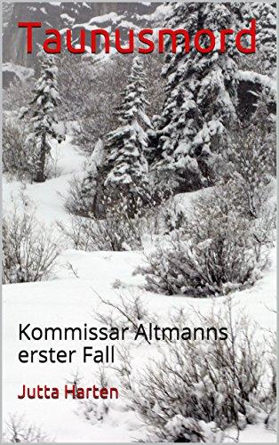 Taunusmord: Kommissar Altmanns erster Fall