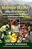 Mountain Majesty: The History of CODEP Haiti Where Sustainable Agricultural Development Works (Vol...