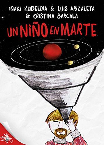 Un niño en Marte por Iñaki Zubeldía y Luiz Arizaleta