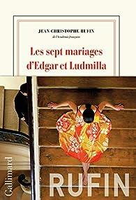Les Sept Mariages D Edgar Et Ludmilla Babelio