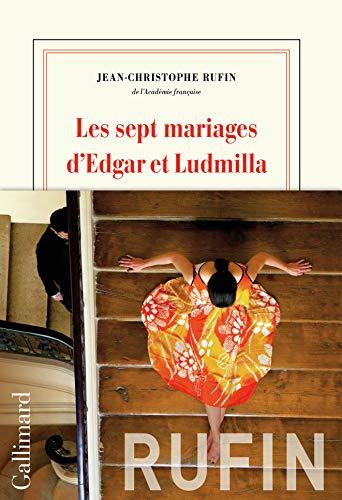 Les sept mariages d'Edgar et Ludmilla par Jean-Christophe Rufin