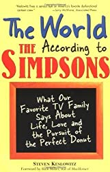 The World According to The Simpsons: What Our Favorite TV Family Says about Life, Love, and the Pursuit of the Perfect Donut by Steven Keslowitz (2006-04-01)