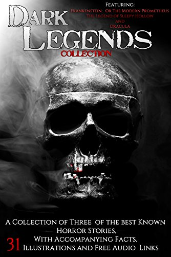 Dark Legends Collection: With Accompanying Facts, 31 Illustrations and Free Audio Links (English Edition) -