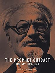 The Prophet Outcast: Trotsky 1929-1940