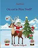 Telecharger Livres Noel livre Ou est le Pere Noel Noel pour enfants Livres noel enfant Noel pour les bebes French Edition Livre d images de Noel pour les plus petits Noel livre enfant (PDF,EPUB,MOBI) gratuits en Francaise