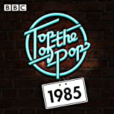 Top of the Pops: 1985