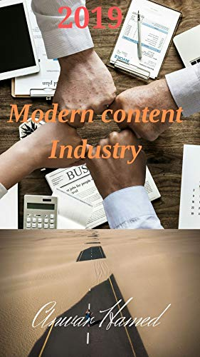 Modern content industry 2019: Tips that will make your texts and topics tempting to read and arouse the curiosity of the reader (English Edition)