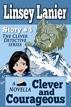 Clever and Courageous: Story 4 (A Fairy Tale Romance) (The Clever Detective) by [Lanier, Linsey]