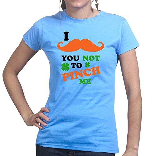 Moustache You Not to Pinch Me - St Patrick's Day Shamrock Ireland Ladies T shirt Hellblau