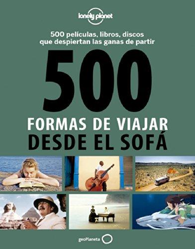 500 formas de viajar desde el sofá (Viaje y Aventura)