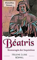 Béatris: Kronzeugin der Inquisition (Töchter des Teufels 5) (German Edition)