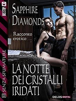 La notte dei cristalli iridati: 10 (Senza sfumature) di [Sapphire Diamonds]