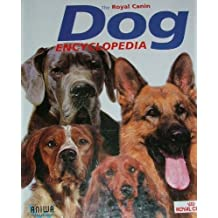 The Royal Canin Dog Encyclopedia by royal canin (2001-08-02)