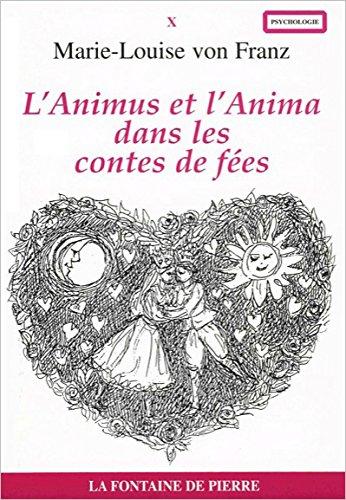 L'Animus et l'anima dans les contes de fées par Marie-Louise von Franz