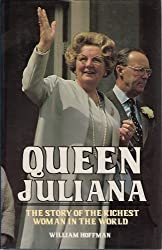 Queen Juliana: The story of the richest woman in the world