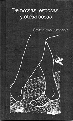 De novias,esposas y otras cosas por Stanislaw Jaroszek