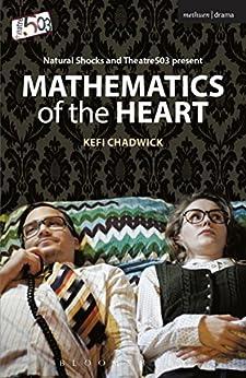 Mathematics of the Heart (Modern Plays) by [Chadwick, Kefi]