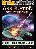 Demon's Sacrifice (Annihilation series Book 6)