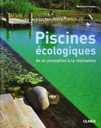Piscines écologiques : De la conception à la réalisation par Wolfram Franke