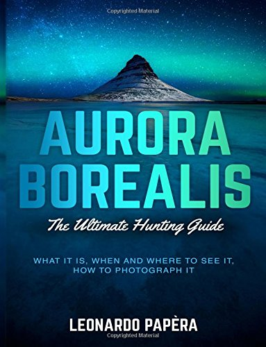 Aurora Borealis: The Ultimate Hunting Guide