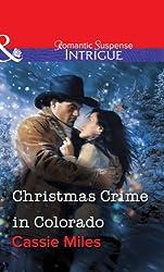 Christmas Crime in Colorado (Mills & Boon Intrigue)