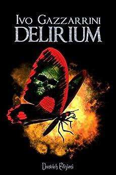 Delirium (Italian Edition) by [Ivo Gazzarrini]
