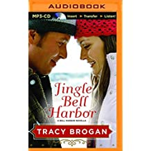 Jingle Bell Harbor (Bell Harbor Novella) by Tracy Brogan (2015-10-20)