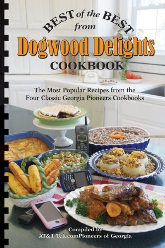 Dogwood Delights Cookbook: Best of the Best: Selected Recipes from Georgia AT&T Pioneers by Georgia AT&T Pioneers (2009-11-25)