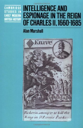Intelligence and Espionage in the Reign of Charles II, 1660-1685 (Cambridge Studies in Early Modern British History) by Alan Marshall (2003-11-13)
