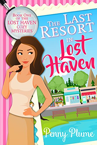 Haven Resort (The Last Resort in Lost Haven (The Lost Haven Cozy Mysteries Book 1) (English Edition))
