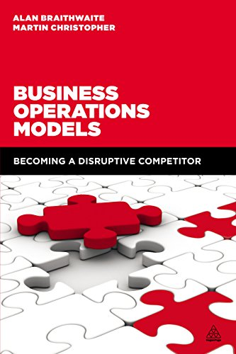 Business operations models becoming a disruptive competitor ebook business operations models becoming a disruptive competitor ebook alan braithwaite martin christopher amazon kindle store fandeluxe Choice Image