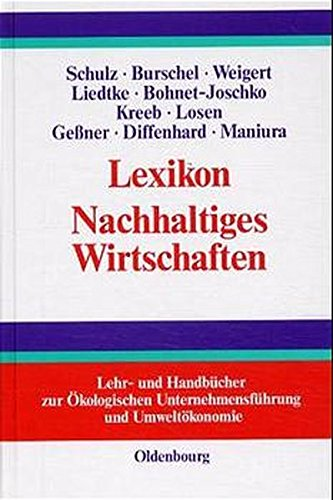 Lexikon Nachhaltiges Wirtschaften (Lehr- und Handbücher der ökologischen Unternehmensführung und Umweltökonomie)