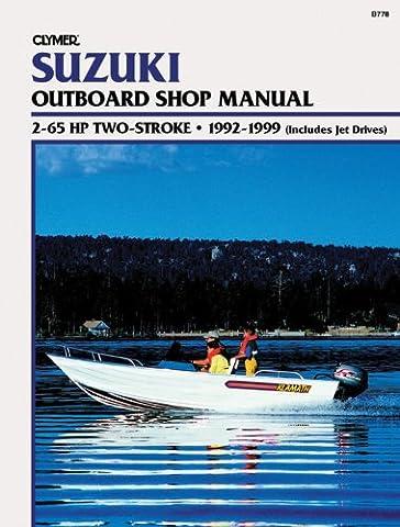 Suzuki 2-65 HP 2-Stroke, 1992-1999 (includes Jet Drives): Outboard Shop Manual