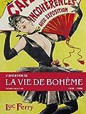 L'invention de la vie de Bohème - 1830-1900