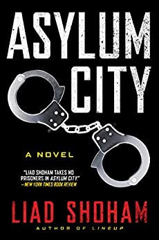 Asylum City: A Novel par [Shoham, Liad]