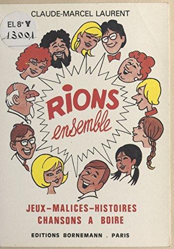 Lire Rions ensemble : jeux, malices, histoires, chansons à boire epub, pdf