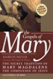 The Gospels of Mary: The Secret Tradition of Mary Magdalene, the Companion of Jesus by Marvin W. Meyer (2006-03-14)