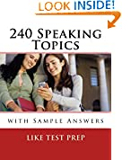 #8: 240 Speaking Topics with Sample Answers (120 Speaking Topics with Sample Answers)