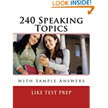 240 Speaking Topics with Sample Answers (120 Speaking Topics with Sample Answers)