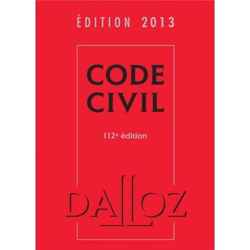 Code civil 2013 - 112e éd.: Codes Dalloz Universitaires et Professionnels
