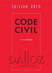 Code civil 2013 - 112e éd.: Codes Dalloz Universitaires et Professionnels