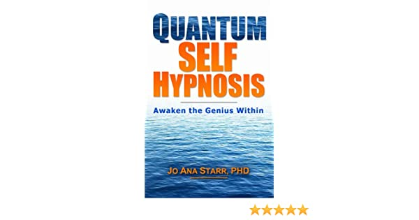 Quantum Self Hypnosis: Awaken the Genius Within eBook: Jo